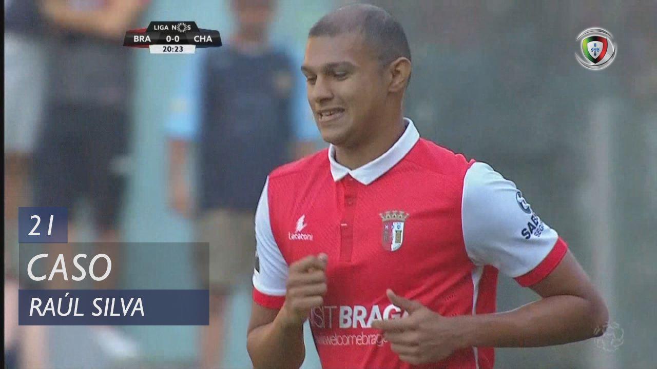 Braga Chaves: SC Braga, Caso, Raúl Silva, 21m