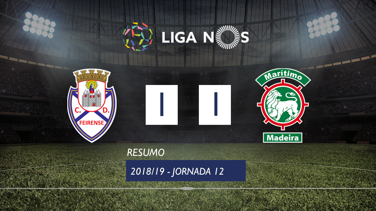 I Liga (12ªJ): Resumo CD Feirense 1-1 Marítimo M.