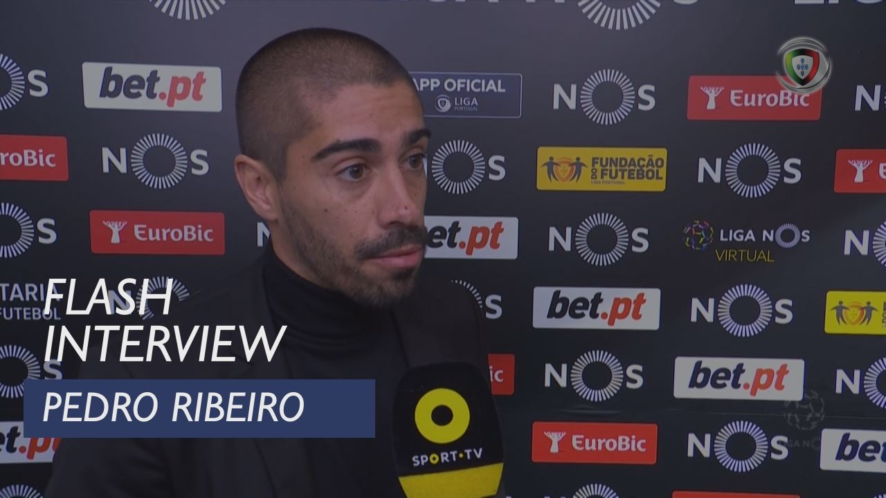 Liga (13ª): Flash Interview Pedro Ribeiro
