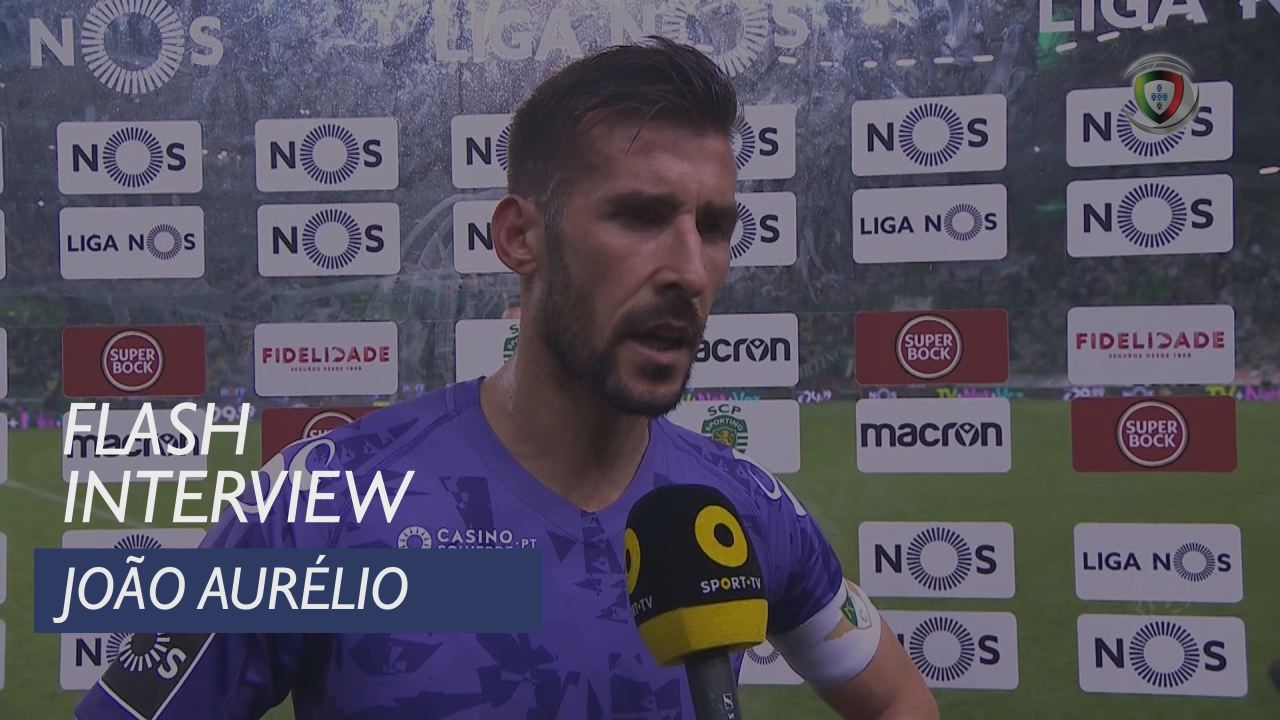 Liga (13ª): Flash Interview João Aurélio