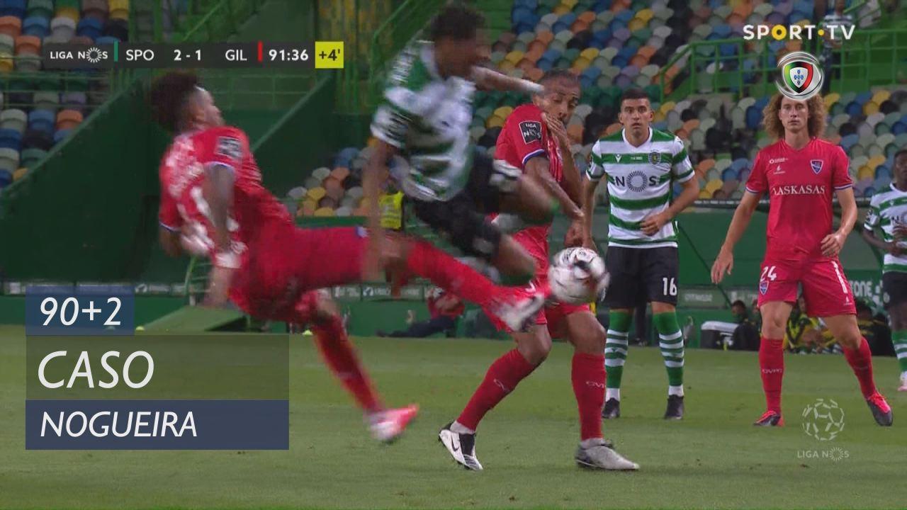 Gil Vicente FC, Caso, Nogueira aos 90'+2'