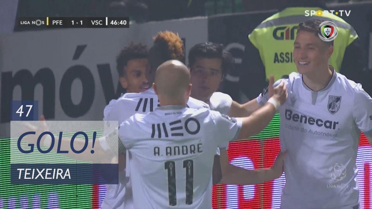 GOLO! Vitória SC, Teixeira aos 47', FC P.Ferreira 1-1 Vitória SC