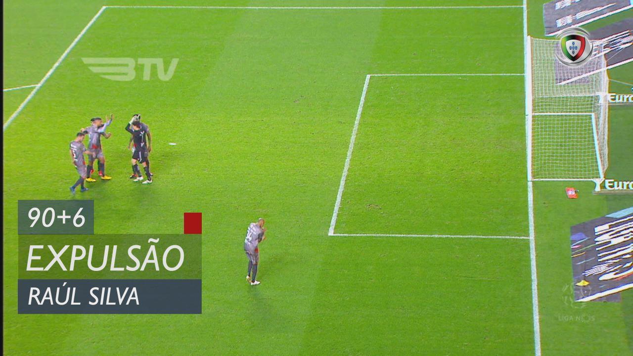 SC Braga, Expulsão, Raúl Silva aos 90'+6'