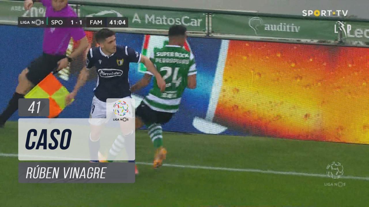 FC Famalicão, Caso, Rúben Vinagre aos 41'
