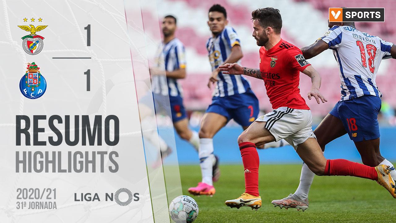 Liga NOS (31ªJ): Resumo SL Benfica 1-1 FC Porto