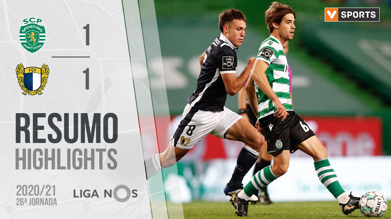 Liga NOS (26ªJ): Resumo Sporting CP 1-1 FC Famalicão