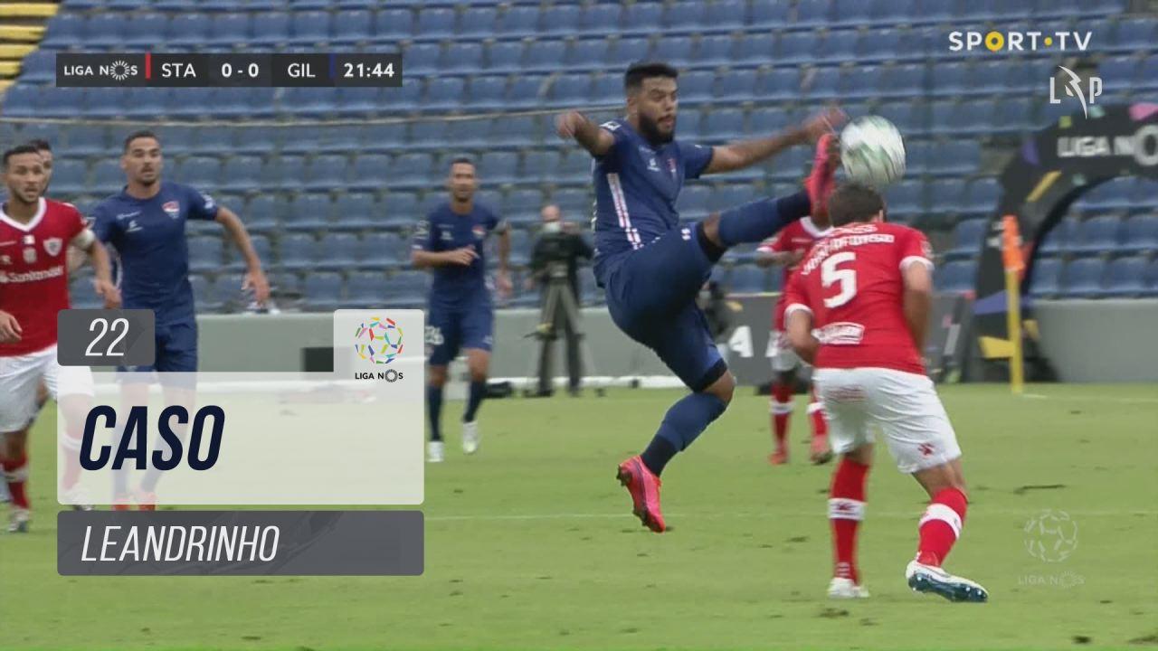 Gil Vicente FC, Caso, Leandrinho aos 22'