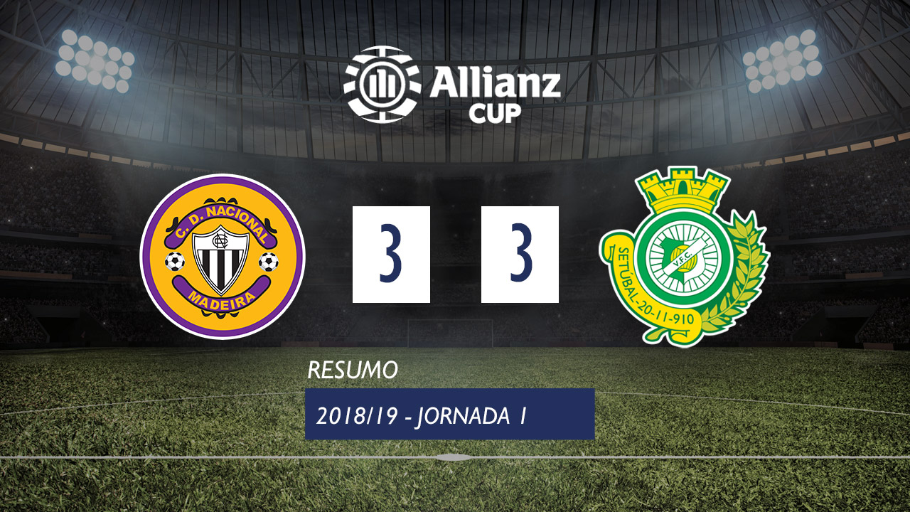 Allianz Cup (Fase 3 - Jornada 1): Resumo CD Nacional 3-3 Vitória FC