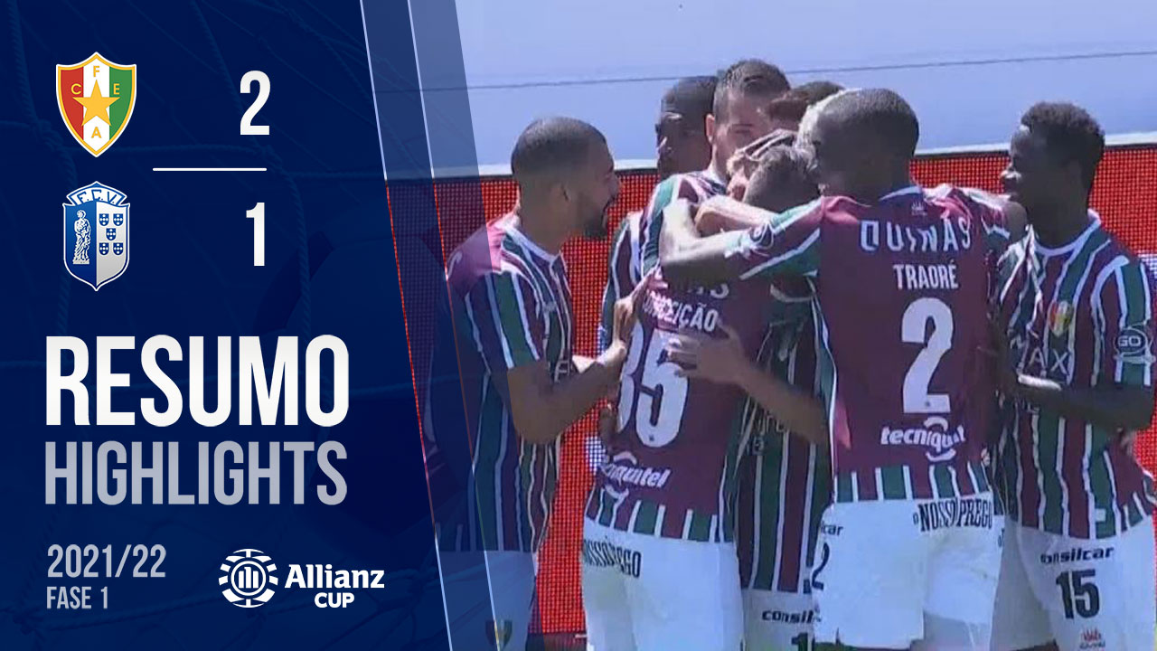 Allianz Cup (1ª Fase): Resumo Estrela Amadora 2-1 FC Vizela