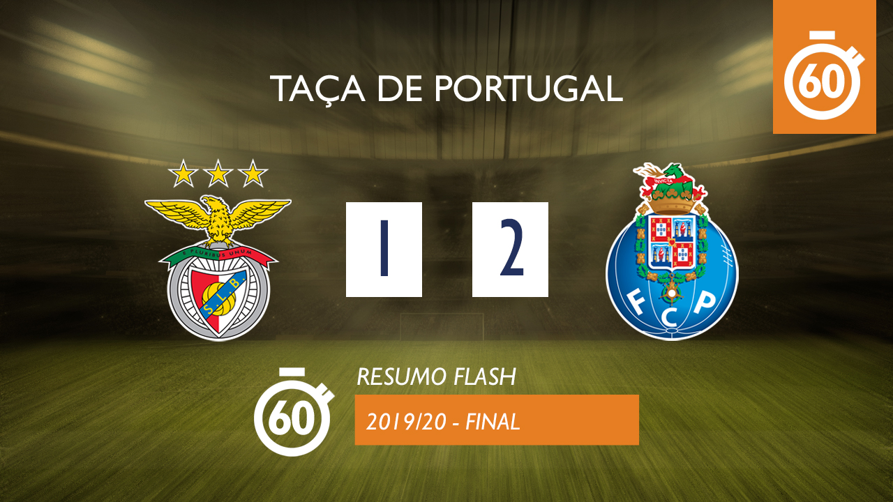 Taça de Portugal (Final): Resumo Flash SL Benfica 1-2 FC Porto