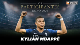 Os Participantes: Kylian Mbappé