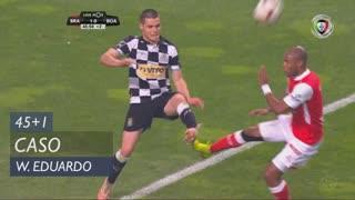 SC Braga, Caso, Wilson Eduardo aos 45'+1'