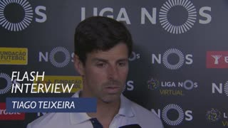 Liga (32ª): Flash Interview Tiago Teixeira