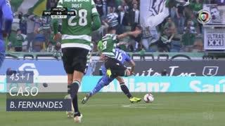 Sporting CP, Caso, Bruno Fernandes aos 45'+1'