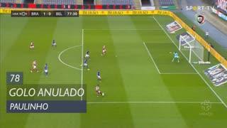 SC Braga, Golo Anulado, Paulinho aos 78'