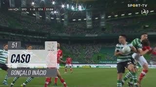 Sporting CP, Caso, Gonçalo Inácio aos 51'