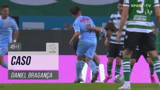Sporting CP, Caso, Daniel Bragança aos 45'+1'