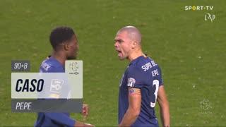 FC Porto, Caso, Pepe aos 90'+8'