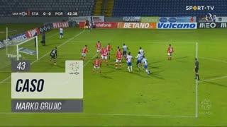 FC Porto, Caso, Marko Grujic aos 43'