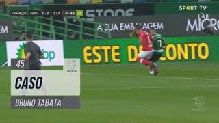 Sporting CP, Caso, Bruno Tabata aos 45'