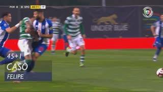 FC Porto, Caso, Felipe aos 45'+1'