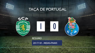 Taça de Portugal (Meias-Finais): Resumo Sporting CP 1-0 FC Porto