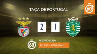 Taça de Portugal (Meias-Finais): Resumo Flash SL Benfica 2-1 Sporting CP