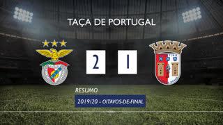 Taça de Portugal (Oitavos de Final): Resumo SL Benfica 2-1 SC Braga