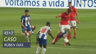 SL Benfica, Caso, Rúben Dias aos 45'+3'